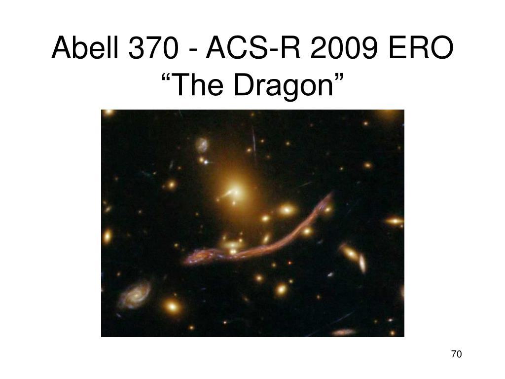 "Abell 370 - ACS-R 2009 ERO ""The Dragon"""