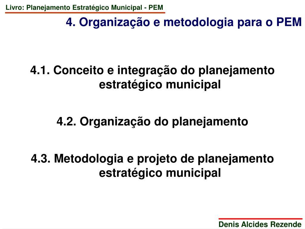 4. Organização e metodologia para o PEM