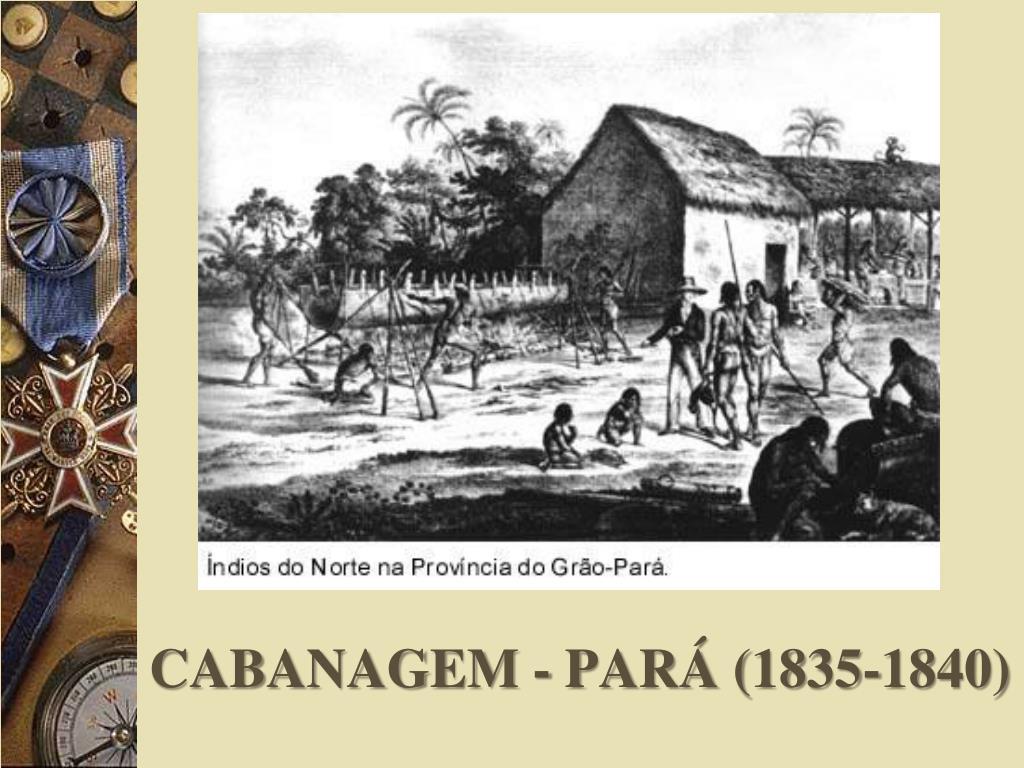 CABANAGEM - PARÁ (1835-1840)