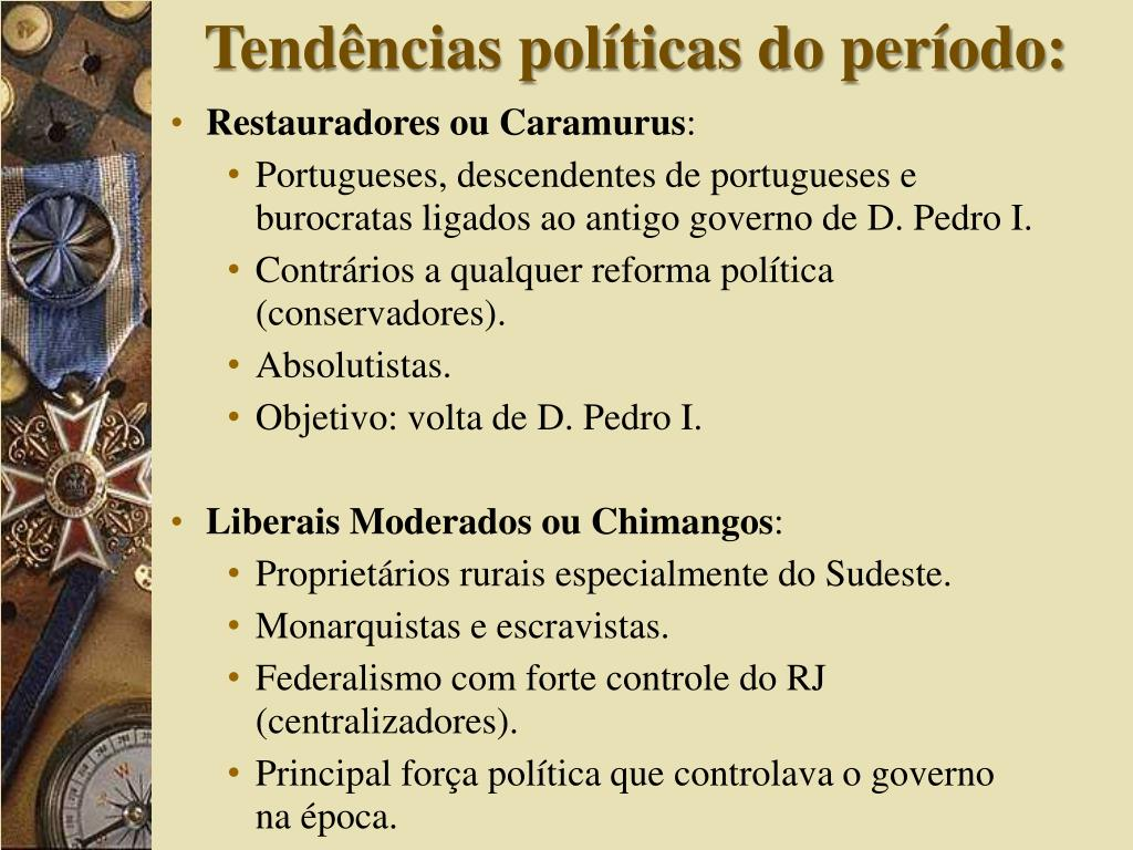 Tendências políticas do período: