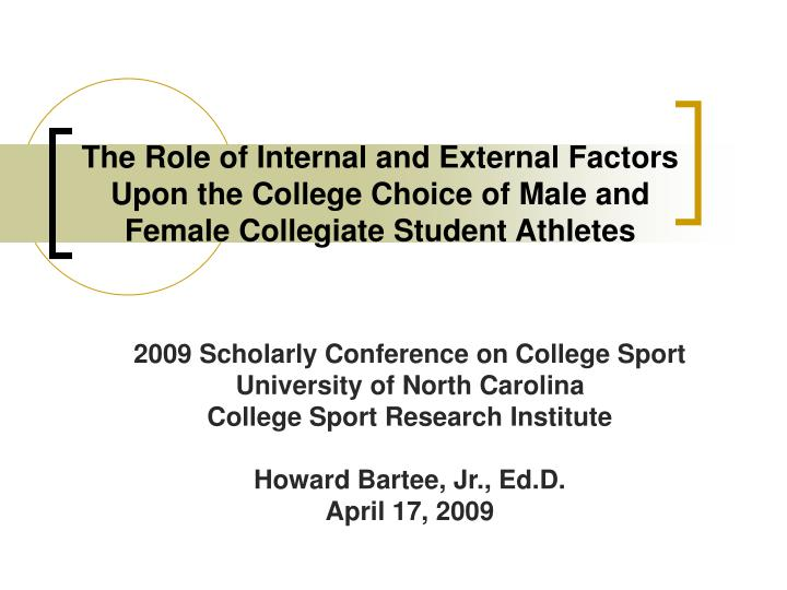 The Role of Internal and External Factors Upon the College Choice of Male and Female Collegiate Stud...