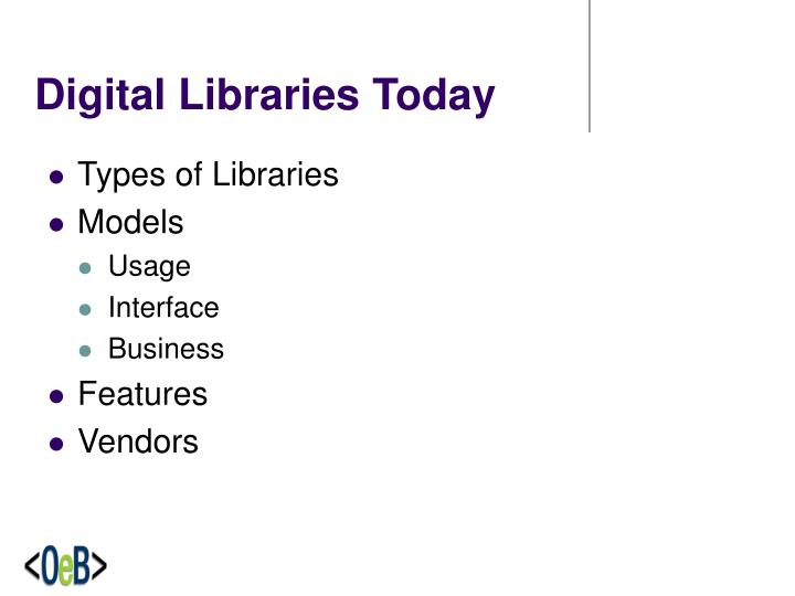 Digital libraries today