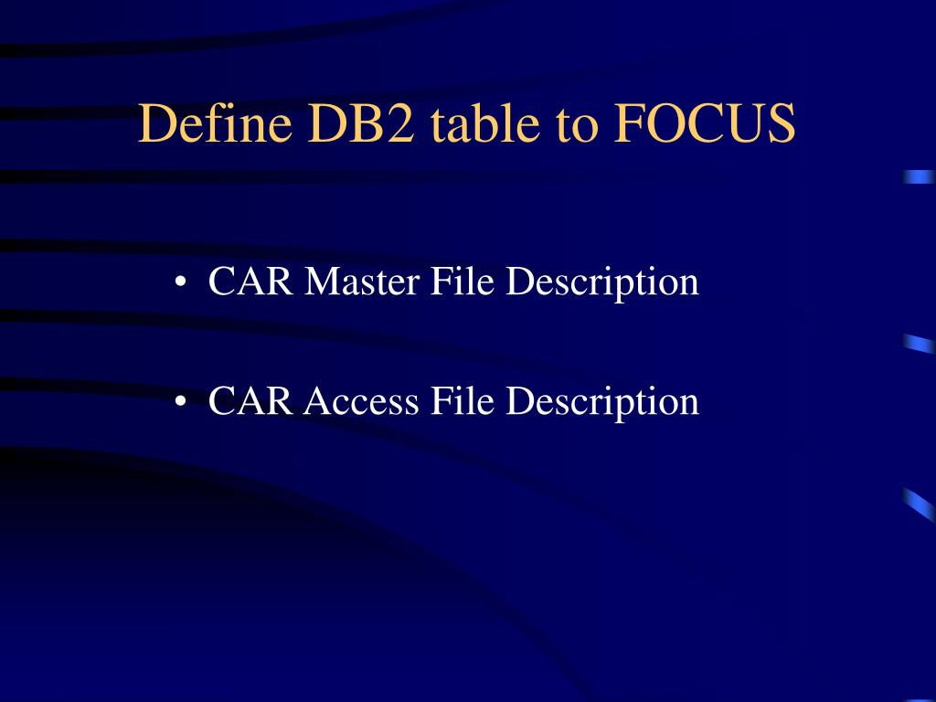 Define DB2 table to FOCUS