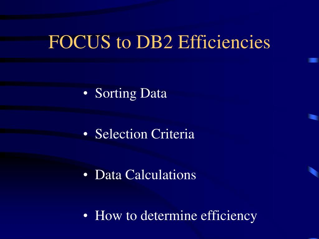 FOCUS to DB2 Efficiencies