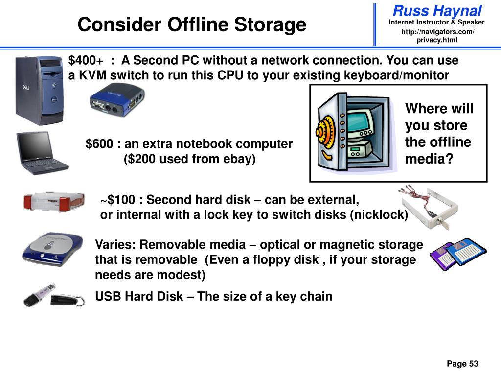 Consider Offline Storage