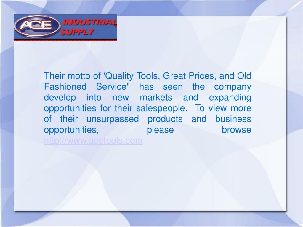 """Their motto of 'Quality Tools, Great Prices, and Old Fashioned Service"""" has seen the company develop into new markets and expanding opportunities for their salespeople.  To view more of their unsurpassed products and business opportunities, please browse"""