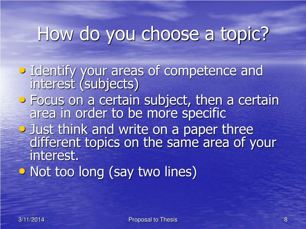 How do you choose a topic?
