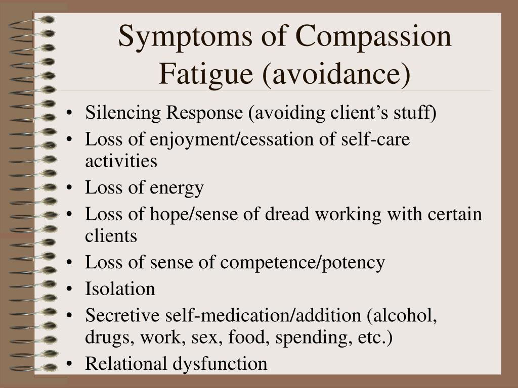 the warning signs for five major components of compassion fatigue Burnout, compassion fatigue and disenfranchised grief compassion fatigue and this writer will also expound upon the warning signs of compassion fatigue and.
