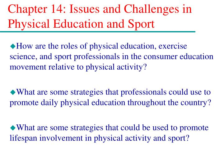 Chapter 14 issues and challenges in physical education and sport l.jpg