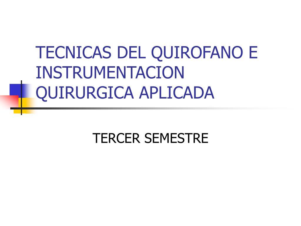 tecnicas del quirofano e instrumentacion quirurgica aplicada