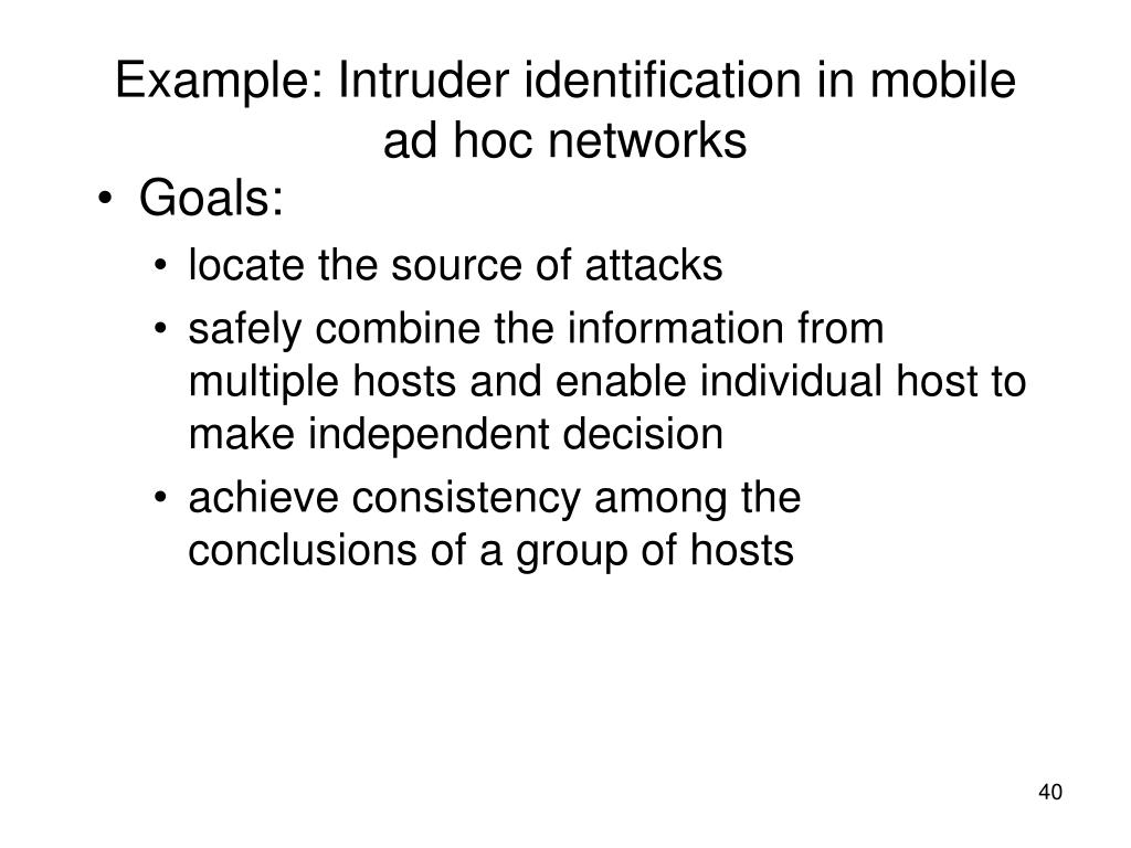 Example: Intruder identification in mobile ad hoc networks