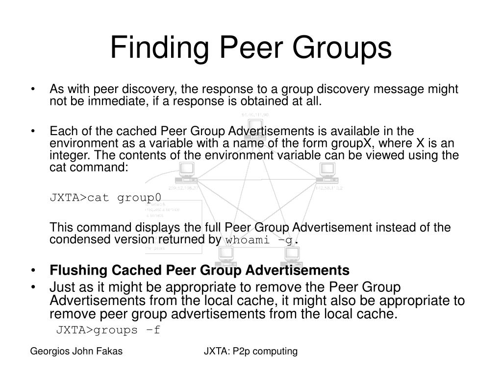 As with peer discovery, the response to a group discovery message might not be immediate, if a response is obtained at all.