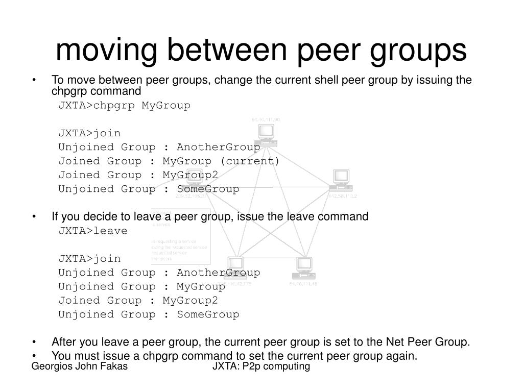 To move between peer groups, change the current shell peer group by issuing the chpgrp command
