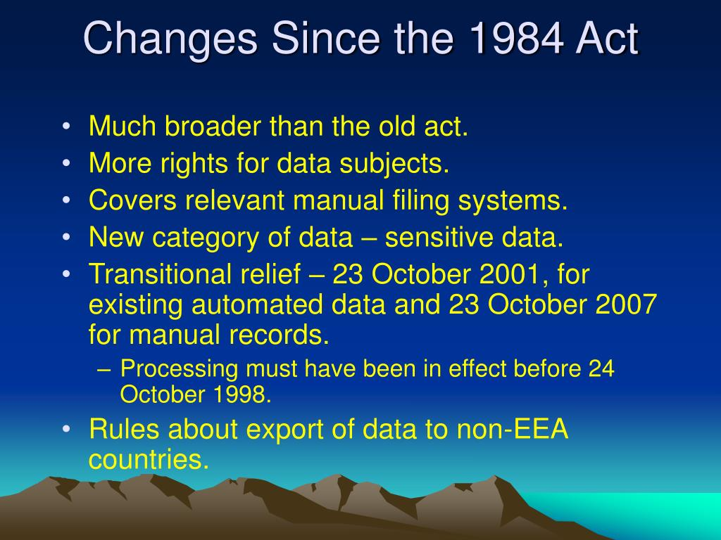 Changes Since the 1984 Act