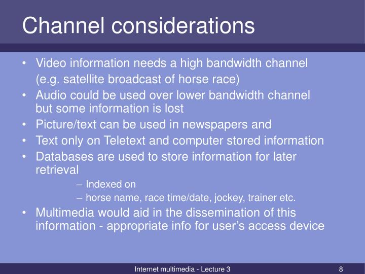 Channel considerations