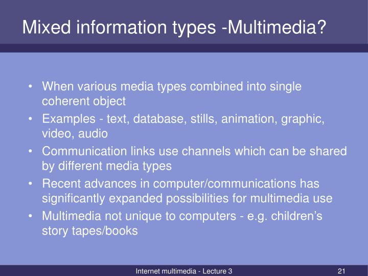 Mixed information types -Multimedia?