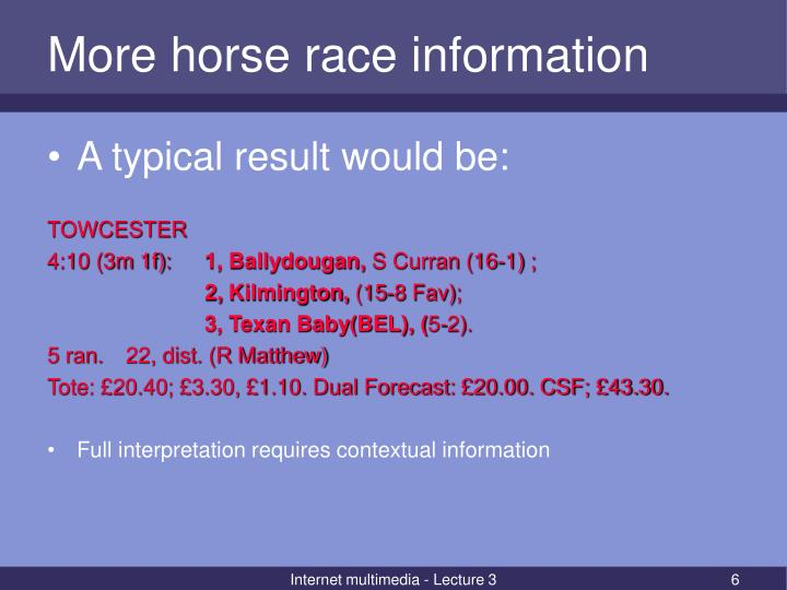 More horse race information