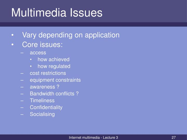 Multimedia Issues