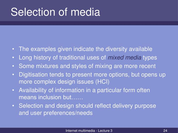 Selection of media