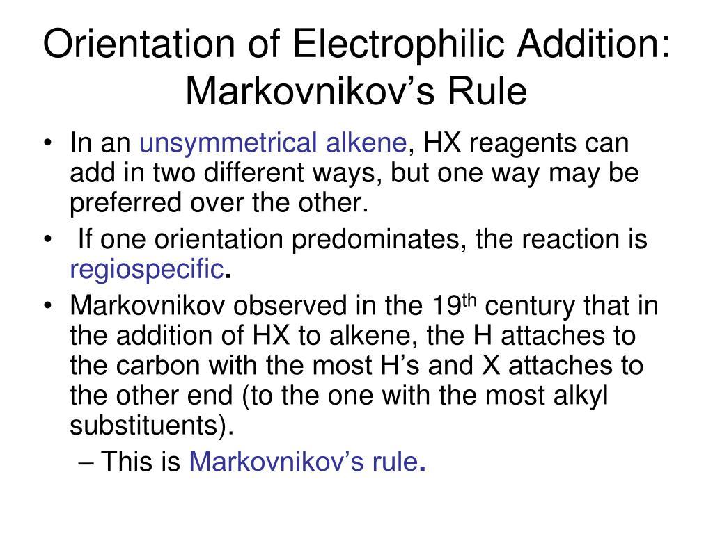 Orientation of Electrophilic Addition: Markovnikov's Rule