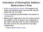 orientation of electrophilic addition markovnikov s rule