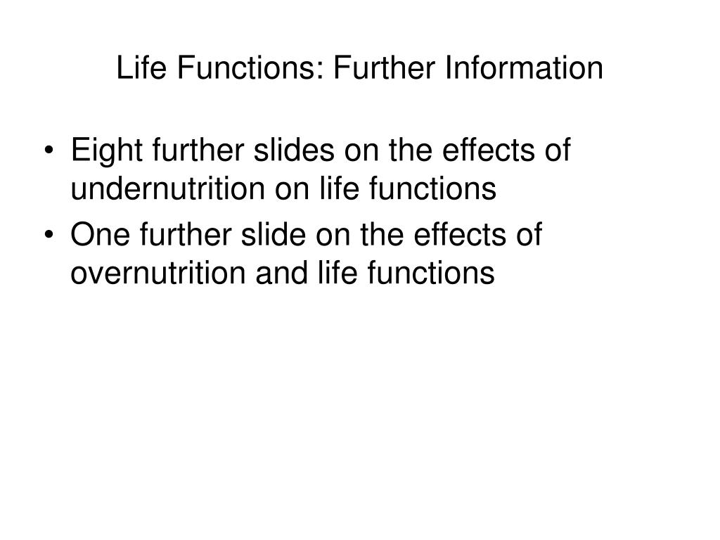 Life Functions: Further Information