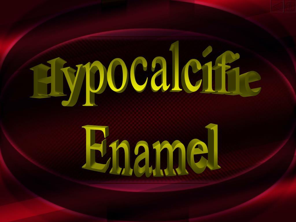 Hypocalcific