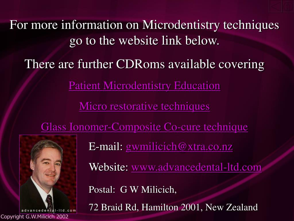 For more information on Microdentistry techniques go to the website link below.