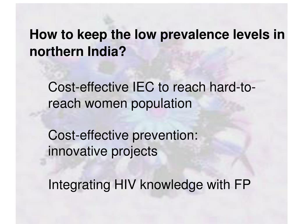 How to keep the low prevalence levels in northern India?