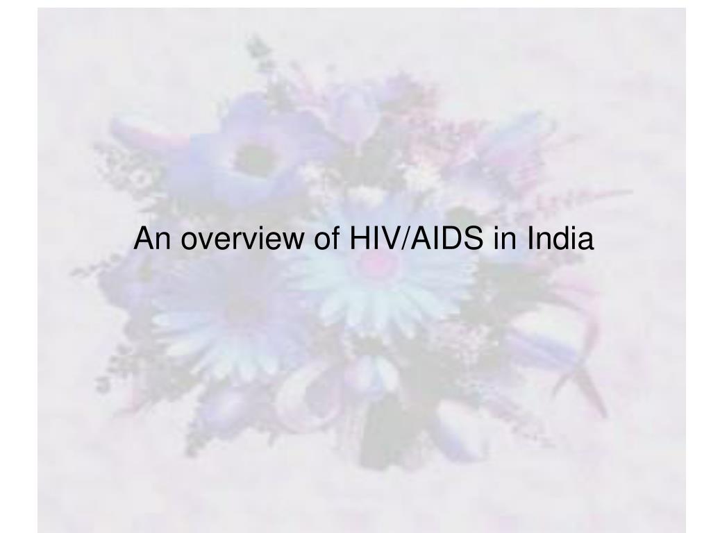 An overview of HIV/AIDS in India