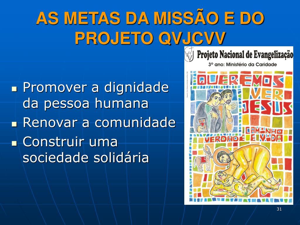AS METAS DA MISSÃO E DO PROJETO QVJCVV