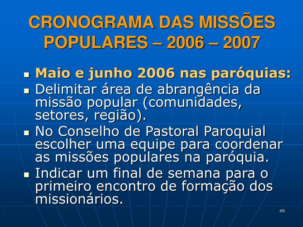CRONOGRAMA DAS MISSÕES POPULARES – 2006 – 2007