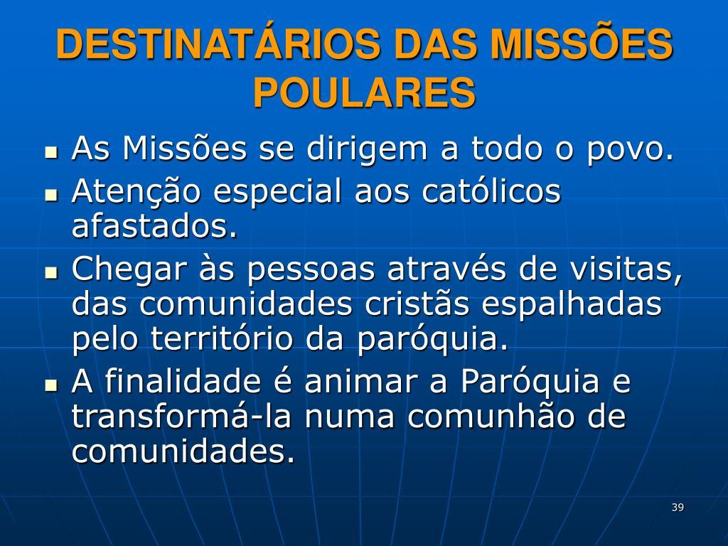DESTINATÁRIOS DAS MISSÕES POULARES