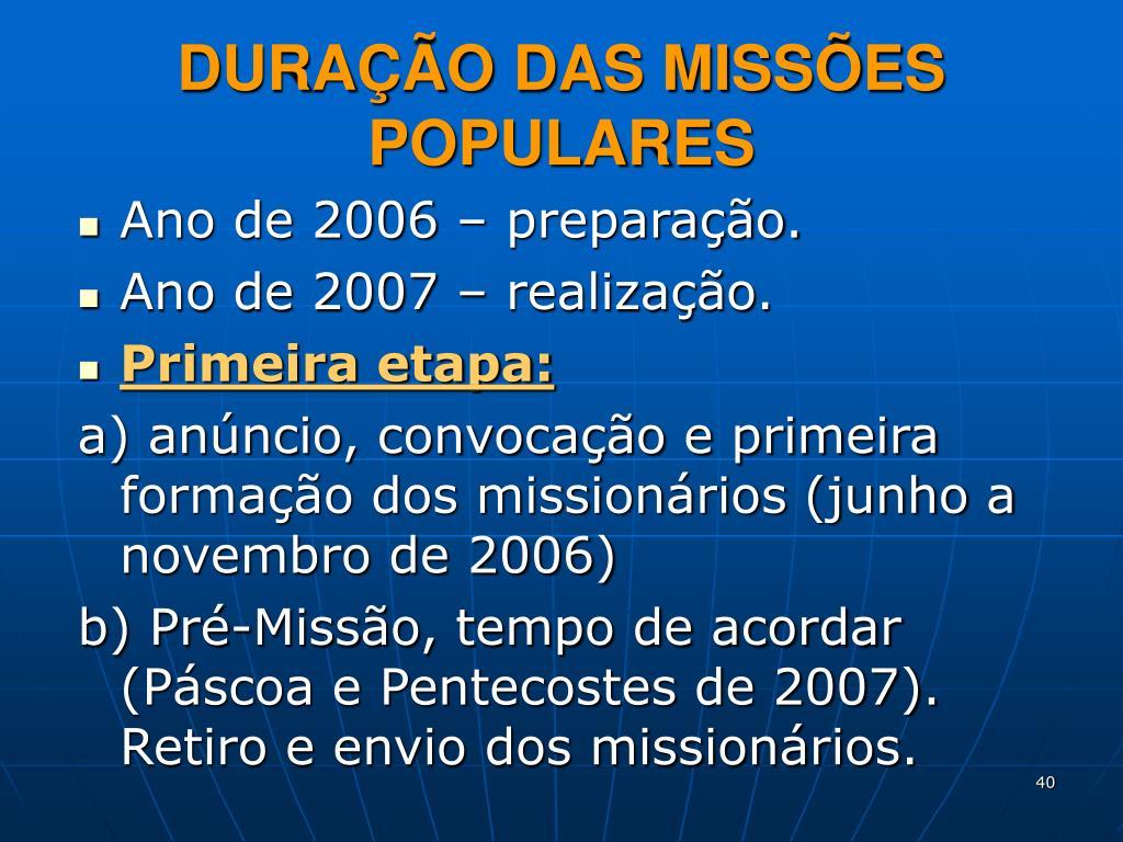 DURAÇÃO DAS MISSÕES POPULARES