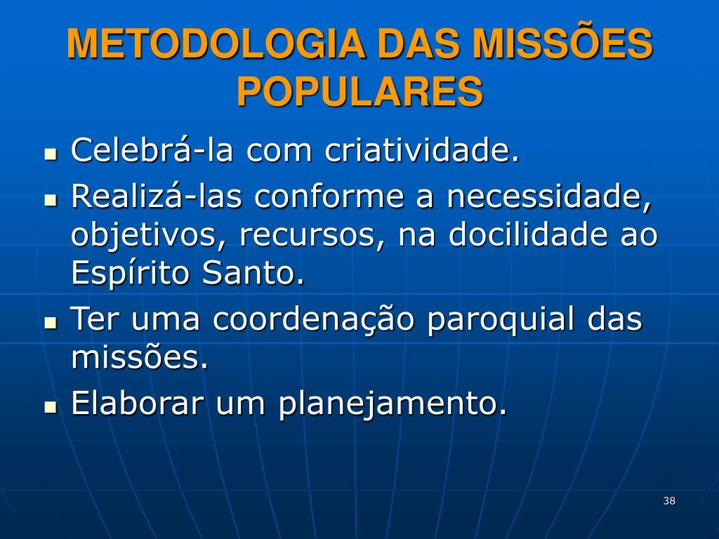 METODOLOGIA DAS MISSÕES POPULARES