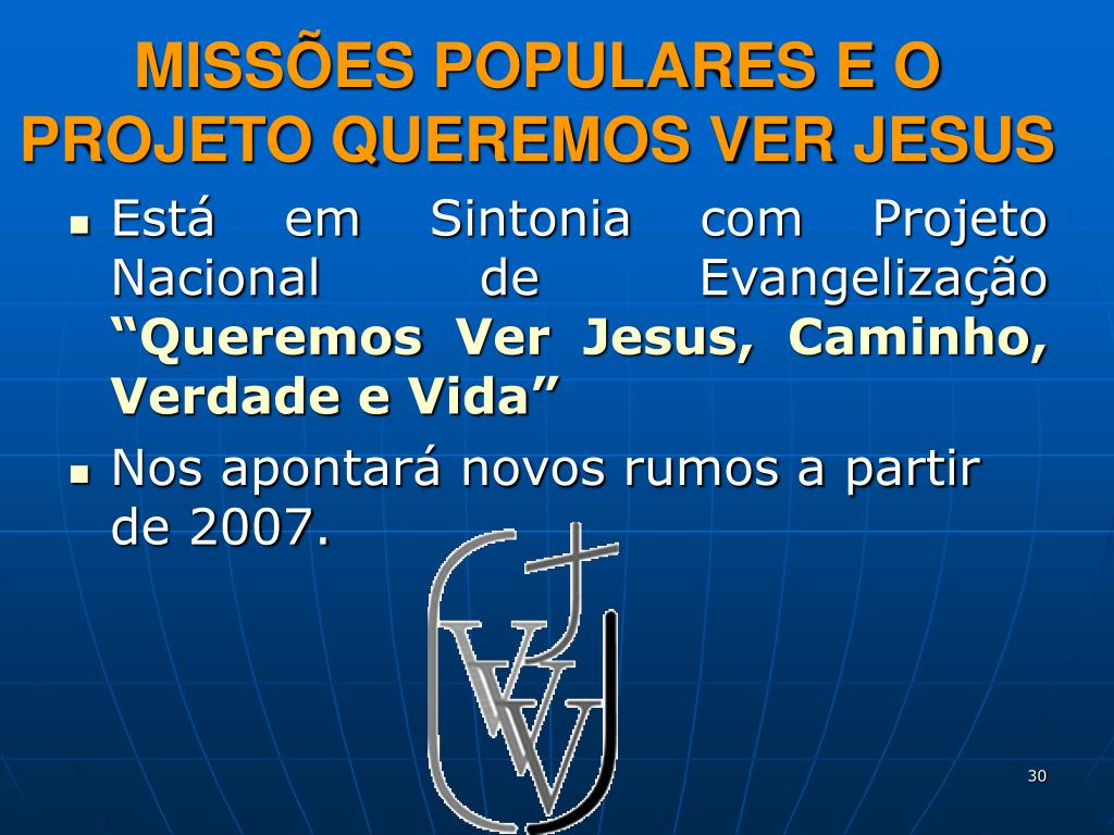 MISSÕES POPULARES E O PROJETO QUEREMOS VER JESUS