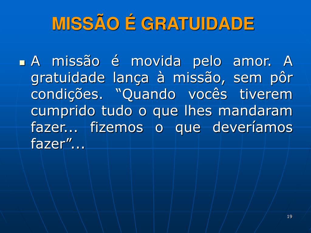 MISSÃO É GRATUIDADE