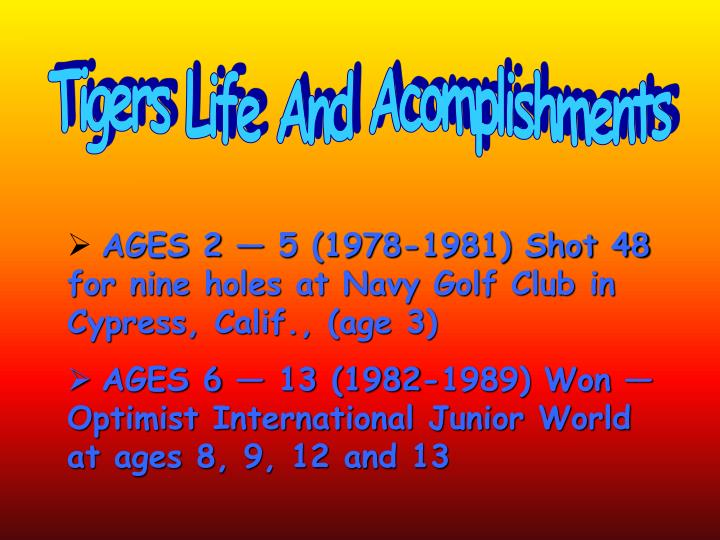 Tigers Life And Acomplishments