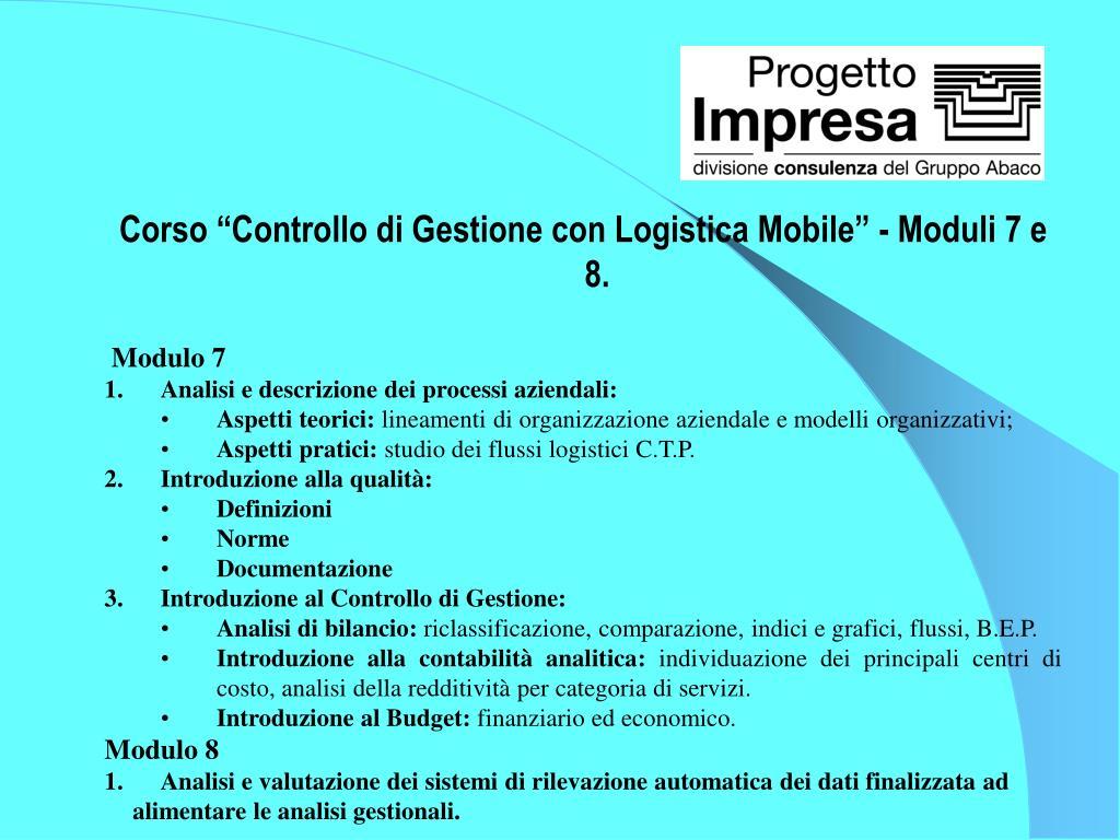 """Corso """"Controllo di Gestione con Logistica Mobile"""" - Moduli 7 e 8."""
