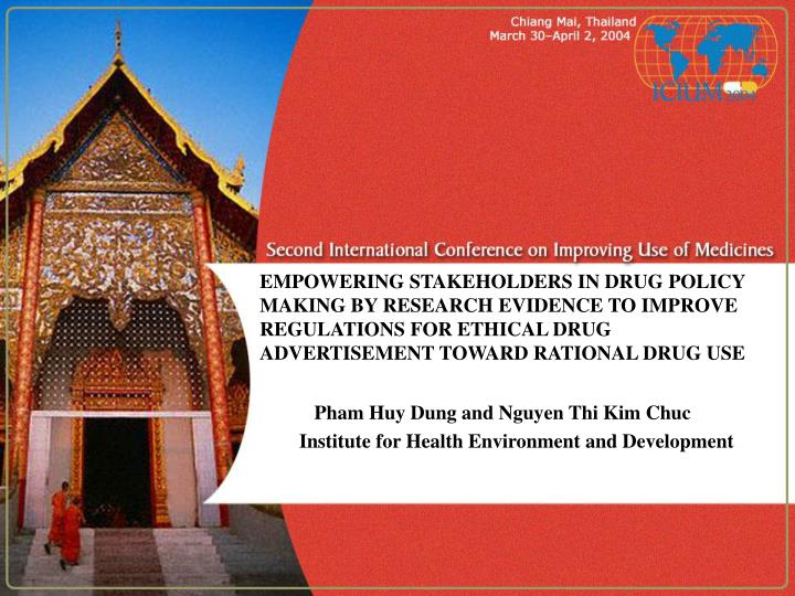 EMPOWERING STAKEHOLDERS IN DRUG POLICY MAKING BY RESEARCH EVIDENCE TO IMPROVE REGULATIONS FOR ETHICA...