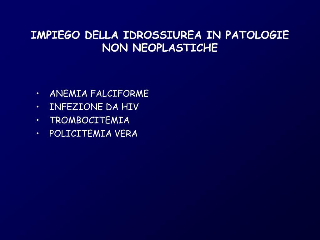 IMPIEGO DELLA IDROSSIUREA IN PATOLOGIE NON NEOPLASTICHE