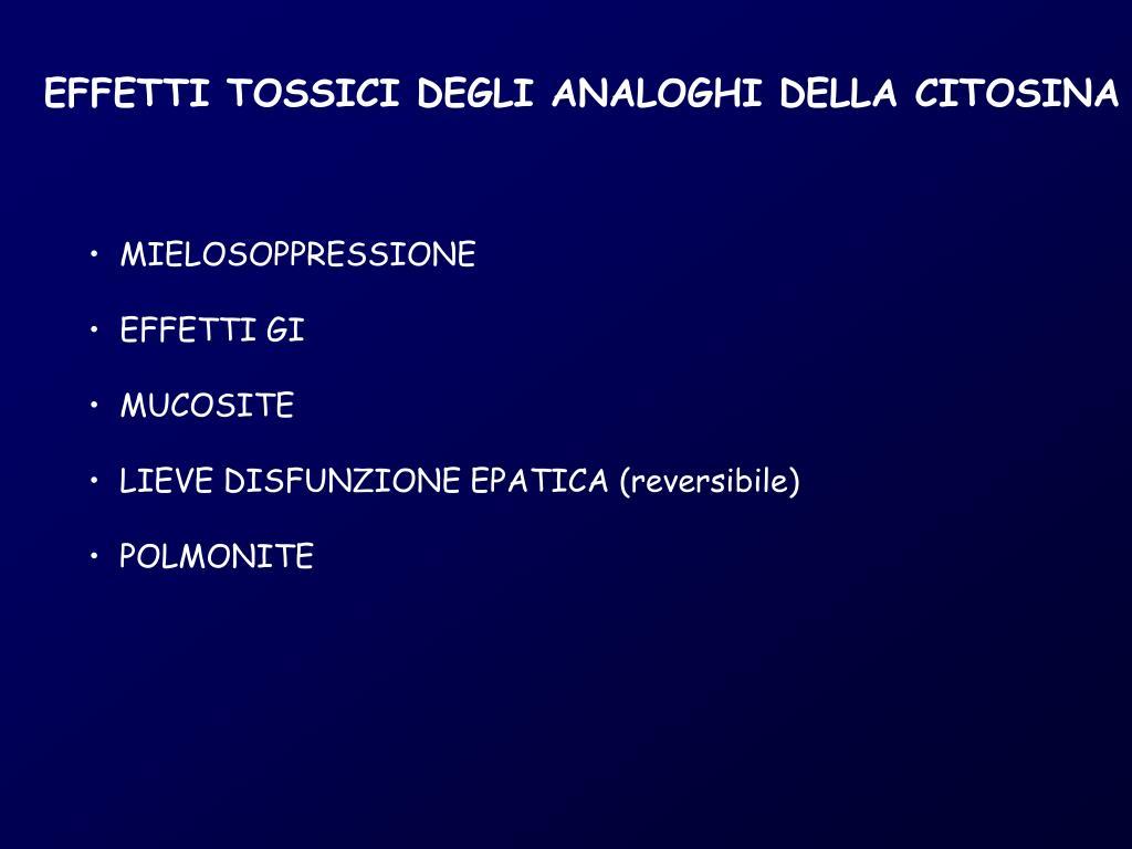 EFFETTI TOSSICI DEGLI ANALOGHI DELLA CITOSINA