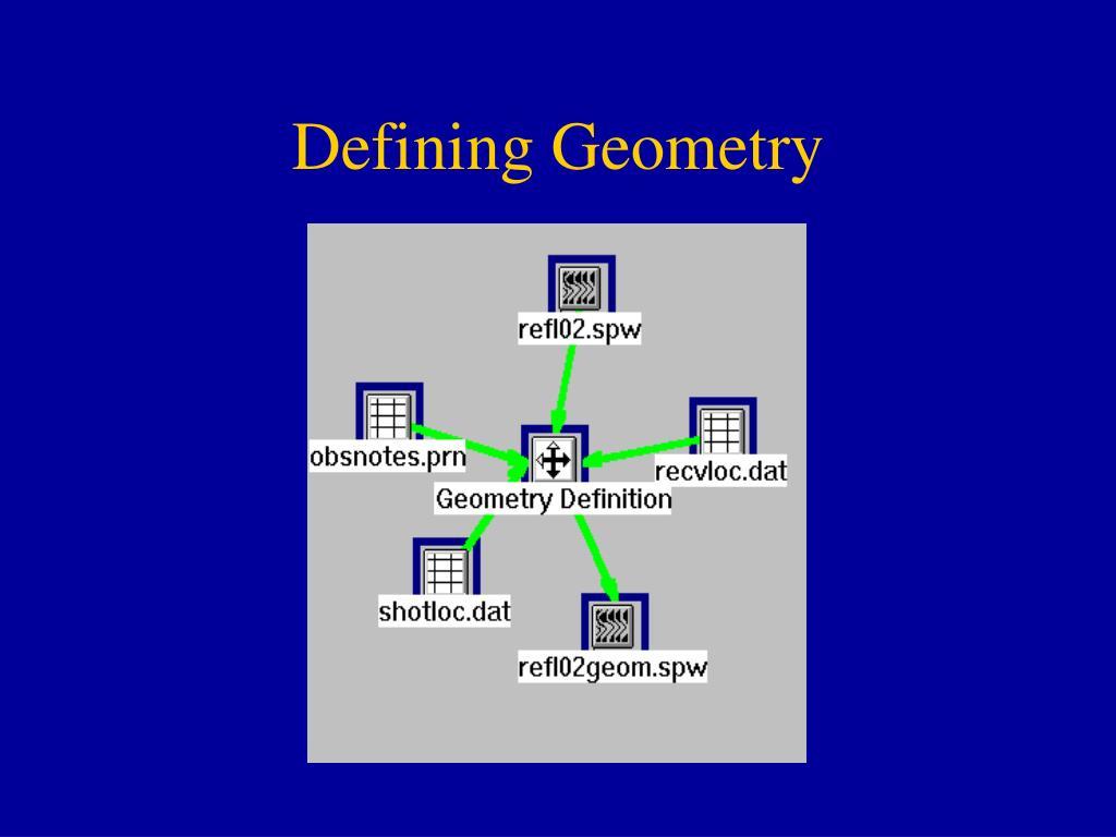 Defining Geometry