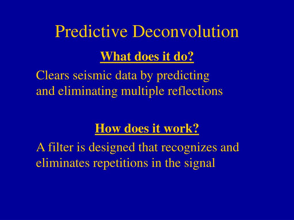 Predictive Deconvolution