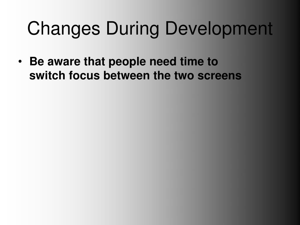 Changes During Development