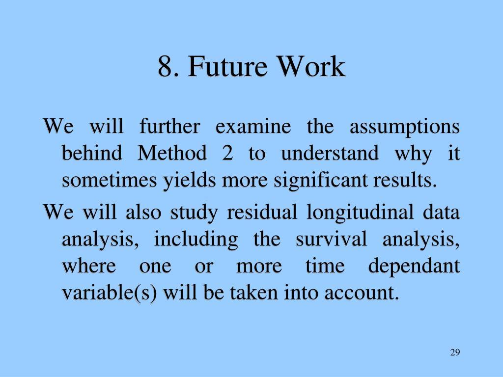 8. Future Work