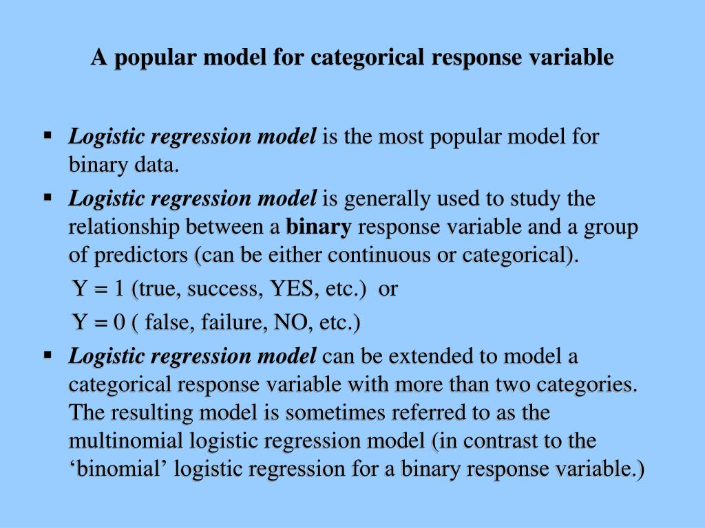 A popular model for categorical response variable