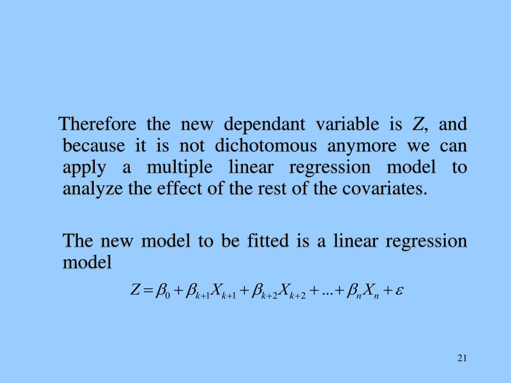 Therefore the new dependant variable is