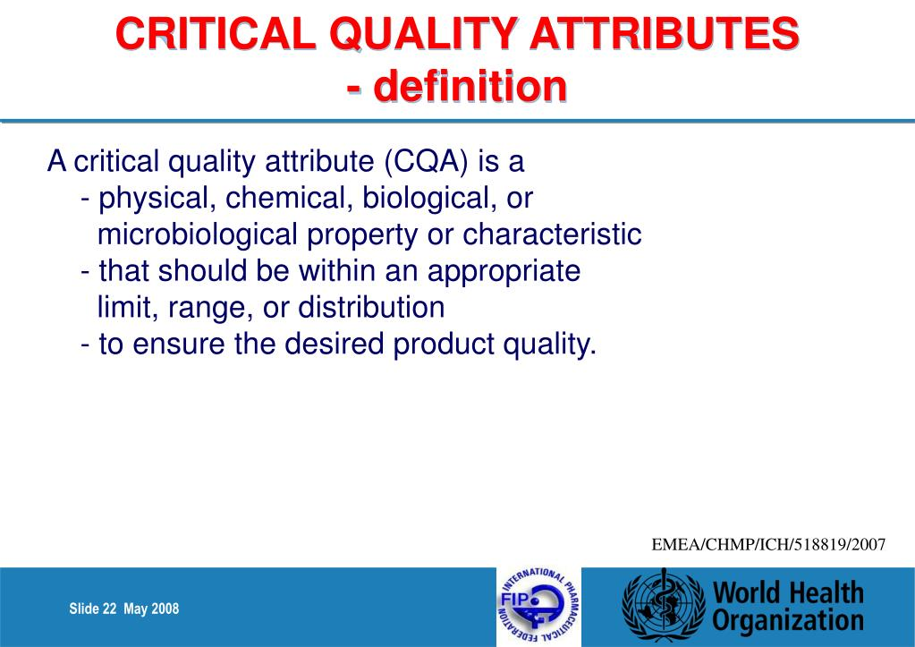 CRITICAL QUALITY ATTRIBUTES