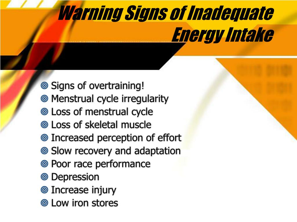 Warning Signs of Inadequate Energy Intake